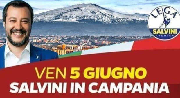 Salvini in Campania, il giallo dell'Etna al posto del Vesuvio sul manifesto. Lui si difende: «Grafica manipolata»
