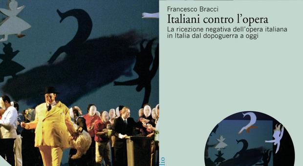 Da Verdi a Bellini non è vero amore Nel libro di Francesco Bracci la storia del difficile rapporto tra gli italiani e l'opera dell'Ottocento