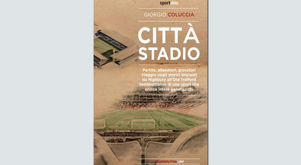 """""""Città stadio"""": un viaggio tra i quartieri inglesi e la storia del calcio"""