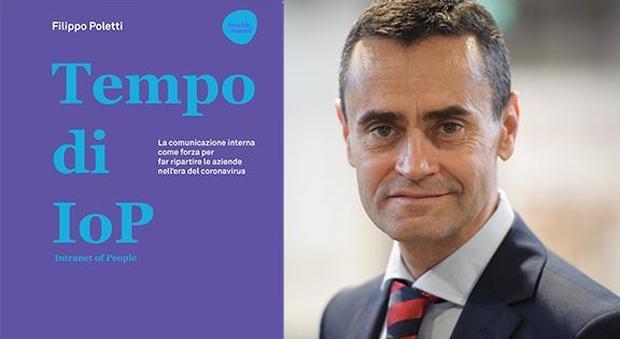 Tempo di IoP, il libro di Filippo Poletti: le persone al centro della comunicazione aziendale per ripartire