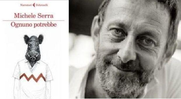 """""""Ognuno potrebbe"""", il nuovo romanzo di Michele Serra"""