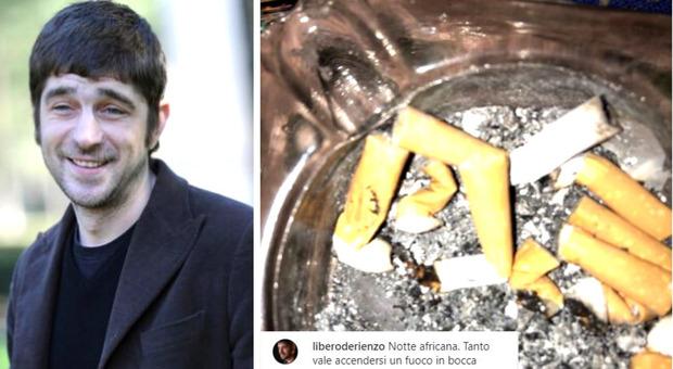 Libero de Rienzo, l'ultimo post sui social: «Tanto vale accendersi un fuoco in bocca»
