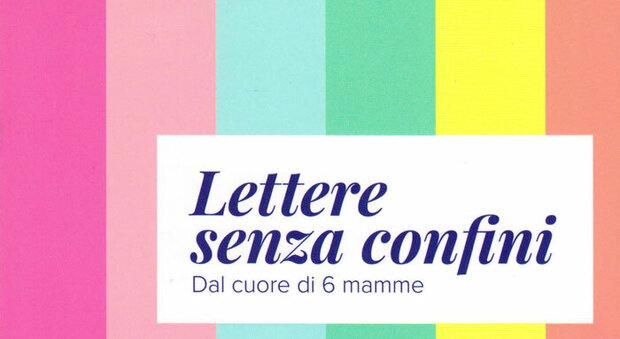 «Lettere senza confini», un libro per sostenere le mamme che hanno perso un figlio