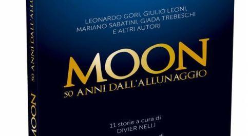 """L'allunaggio si fa letteratura: 11 autori italiani scrivono """"Moon"""""""