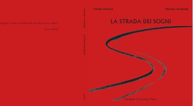 La strada dei sogni , mercoledì presentato a Roma il libro di Fabrizio Romozzi