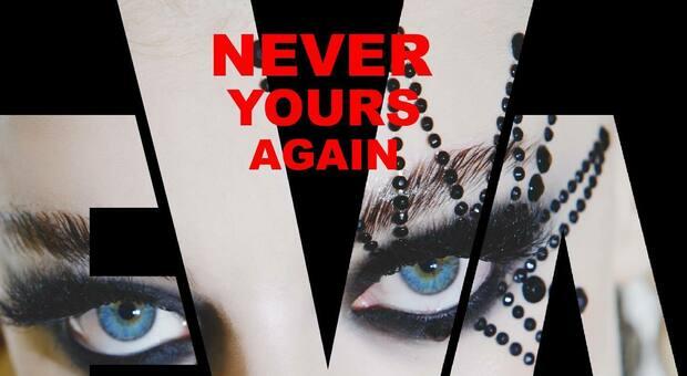 """""""Never Yours Again"""", ecco il nuovo singolo di Eva Emaus"""